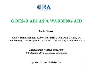 GOES-R ABI AS A WARNING AID  Louie Grasso,