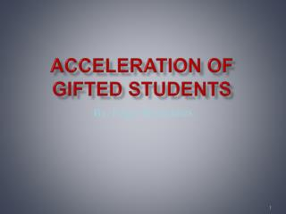 Acceleration of Gifted Students