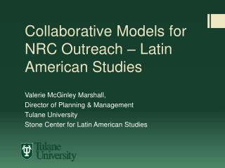 Collaborative Models for  NRC Outreach – Latin American Studies