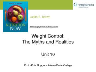 Weight Control:  The Myths and Realities
