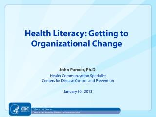 Health Literacy: Getting to Organizational Change