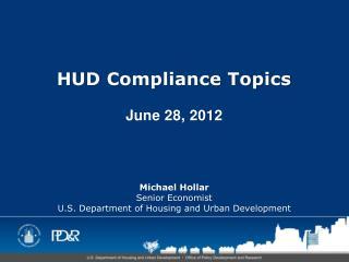 HUD Compliance Topics June 28, 2012
