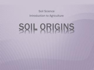 Soil Origins