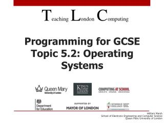 Programming for GCSE Topic 5.2: Operating Systems