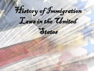 History of Immigration Laws in the United States