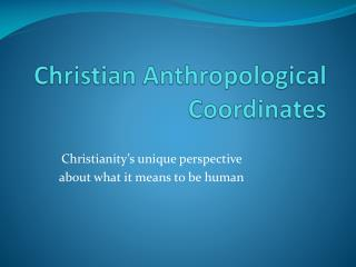 Christian Anthropological Coordinates