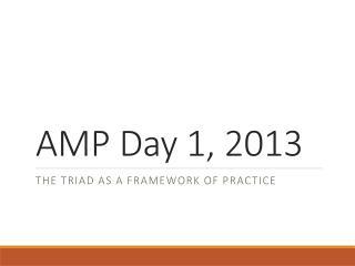AMP Day 1, 2013