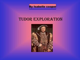 Tudor Exploration