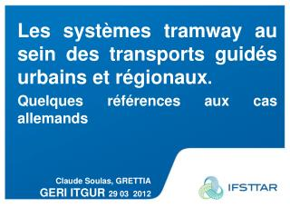 Les systèmes tramway au sein des transports guidés urbains et régionaux .