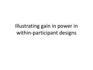 Illustrating gain in power in within-participant designs