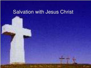 Salvation with Jesus Christ