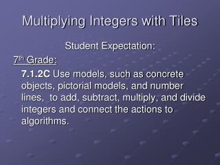 Multiplying Integers with Tiles