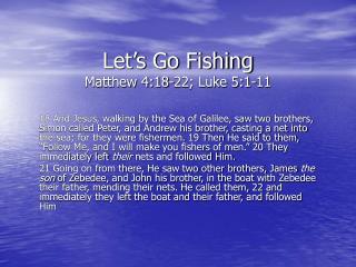 Let s Go Fishing Matthew 4:18-22; Luke 5:1-11