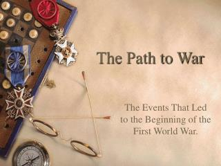 The Path to War