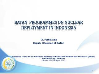 BATAN  programMES ON NUCLEAR DEPLOYMENT in indonesia