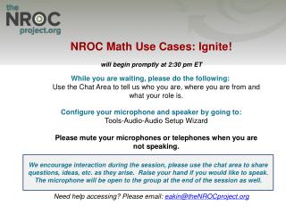NROC Math Use Cases: Ignite! will begin promptly at  2:30 pm  ET