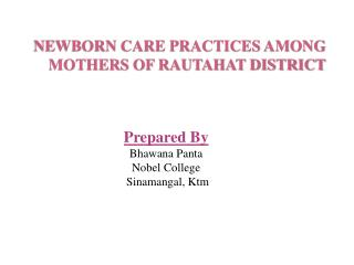 NEWBORN CARE PRACTICES AMONG MOTHERS OF RAUTAHAT DISTRICT
