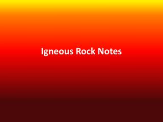 Igneous Rock Notes