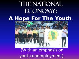 The National Economy :  A Hope For The Youth .