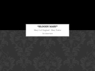 """Bloody Mary"""