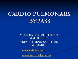 CARDIO PULMONARY BYPASS