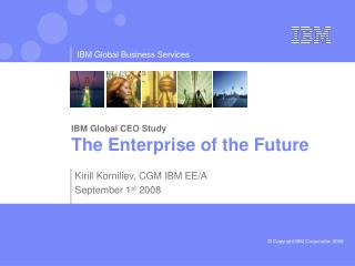 IBM Global CEO Study The Enterprise of the Future