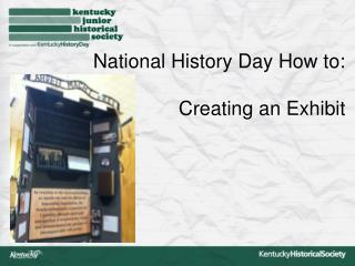National History Day How to:      Creating an Exhibit