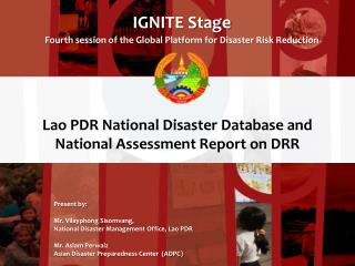 Lao  PDR National Disaster Database  and  National Assessment Report  on DRR