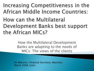 How the Multilateral Development Banks are adapting to the needs of MICs: The views of the clients