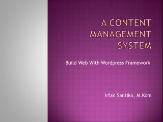 A Content Management System