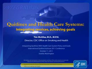 Quitlines and Health Care Systems:  Integrating services, achieving goals