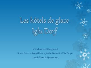 Les hôtels  de glace Iglu Dorf