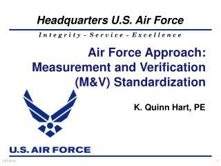 Air Force Approach: Measurement and Verification (M&V) Standardization
