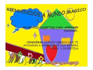 BIENVENIDOS A MUNDO MAGICO