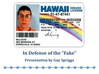 "In Defense of the ""Fake"" Presentation by Guy Spriggs"