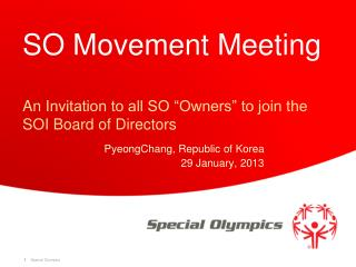 "SO Movement Meeting A n  I nvitation to all SO ""Owners"" to join the SOI Board of Directors"