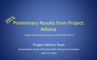 Preliminary Results from Project Athena