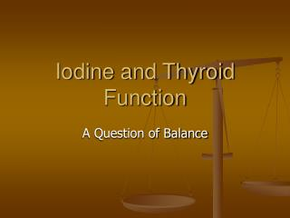Iodine and Thyroid Function