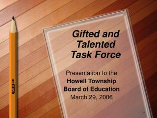 Gifted and Talented  Task Force