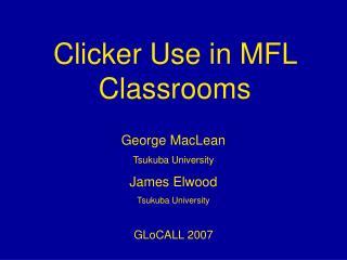 Clicker Use in MFL Classrooms