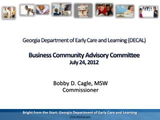 Bobby D. Cagle, MSW Commissioner