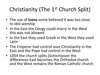 Christianity (The 1 st  Church Split)