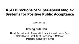 R&D Directions of Super-speed Maglev Systems for Positive Public Acceptance