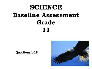 SCIENCE Baseline Assessment Grade 11