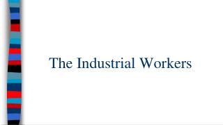 The Industrial Workers