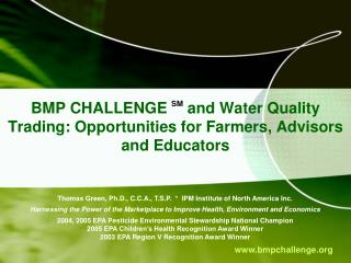 BMP CHALLENGE  SM  and Water Quality Trading: Opportunities for Farmers, Advisors and Educators