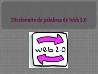 Web 2.0, ¿De qué hablamos?