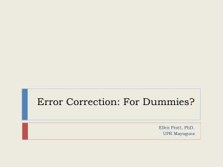 Error Correction: For Dummies?