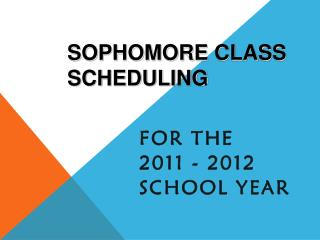 Sophomore Class  Scheduling