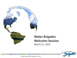 Water Brigades  Welcome Session March 11, 2013
